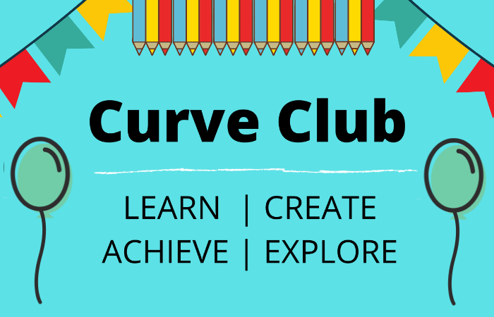 Bunting and pencils decorate top edge, in the centre it reads: Curve Club: Learn, create, achieve, explore, with balloons either side