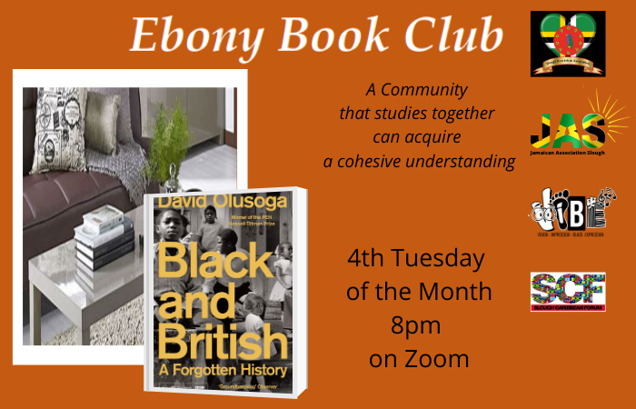 "Orange flyer showing a living room and the book cover for ""Black and British"" by David Olusoga. Text reads ""Ebony Book Club: A community that studies together can acquire a cohesive understanding, 4th Tuesday of the month, 8pm on Zoom. On far right logos"